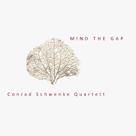 Conrad Schwenke Quartett - Mind the Gap